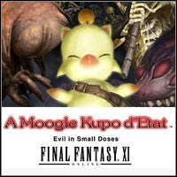 Final Fantasy XI: A Moogle Kupo d'Etat - Evil in Small Doses