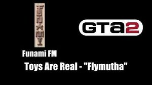 "GTA 2 (GTA II) - Funami FM Toys Are Real - ""Flymutha"""