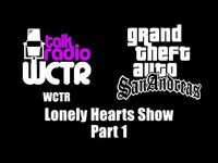 GTA- San Andreas - WCTR - Lonely Hearts Show (Part 1)