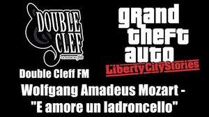 "GTA Liberty City Stories - Double Cleff FM Wolfgang Amadeus Mozart - ""E amore un ladroncello"""