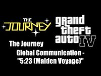 "GTA IV (GTA 4) - The Journey - Global Communication - ""5-23 (Maiden Voyage)"""
