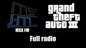 GTA III (GTA 3) - MSX FM Full radio