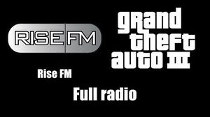 GTA III (GTA 3) - Rise FM Full radio