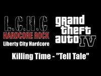 """GTA IV (GTA 4) - Liberty City Hardcore - Killing Time - """"Tell Tale"""""""