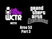 GTA- San Andreas - WCTR - Area 53 (Part 3)