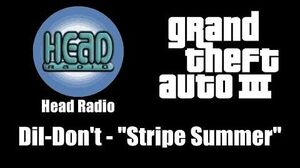 "GTA III (GTA 3) - Head Radio Dil Don't - ""Stripe Summer"""