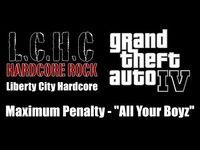 """GTA IV (GTA 4) - Liberty City Hardcore - Maximum Penalty - """"All Your Boyz"""""""