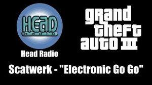 "GTA III (GTA 3) - Head Radio Scatwerk - ""Electronic Go Go"""
