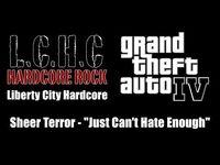 "GTA IV (GTA 4) - Liberty City Hardcore - Sheer Terror - ""Just Can't Hate Enough"""