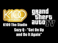 """GTA IV (GTA 4) - K109 The Studio - Suzy Q - """"Get On Up and Do It Again"""""""