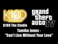 """GTA IV (GTA 4) - K109 The Studio - Tamiko Jones - """"Can't Live Without Your Love"""""""