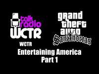 GTA- San Andreas - WCTR - Entertaining America (Part 1)