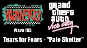 """GTA Vice City - Wave 103 Tears for Fears - """"Pale Shelter"""""""