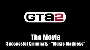 "GTA 2 (GTA II) - The Movie Successful Criminals - ""Music Madness"""