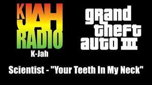 """GTA III (GTA 3) - K-Jah Scientist - """"Your Teeth In My Neck"""""""