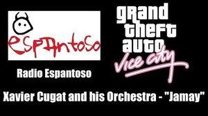 "GTA Vice City - Radio Espantoso Xavier Cugat and his Orchestra - ""Jamay"""