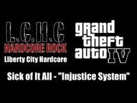 "GTA IV (GTA 4) - Liberty City Hardcore - Sick of It All - ""Injustice System"""
