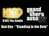 "GTA IV (GTA 4) - K109 The Studio - Don Ray - ""Standing in the Rain"""