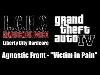 "GTA IV (GTA 4) - Liberty City Hardcore - Agnostic Front - ""Victim in Pain"""