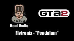 """GTA 2 (GTA II) - Head Radio Flytronix - """"Pendulum"""""""