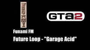 "GTA 2 (GTA II) - Funami FM Future Loop - ""Garage Acid"""