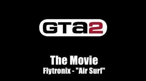 "GTA 2 (GTA II) - The Movie Flytronix - ""Air Surf"""
