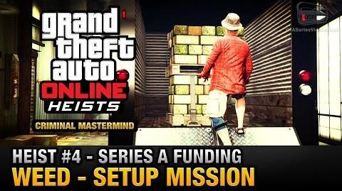 GTA_Online_Heist_4_-_Series_A_Funding_-_Weed_(Criminal_Mastermind)