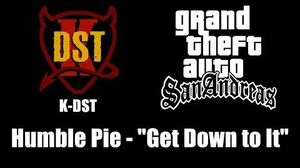 """GTA San Andreas - K-DST Humble Pie - """"Get Down to It"""""""