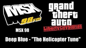 "GTA Liberty City Stories - MSX 98 Deep Blue - ""The Helicopter Tune"""