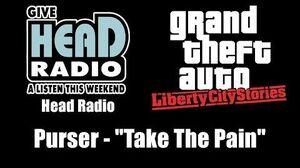"GTA Liberty City Stories - Head Radio Purser - ""Take The Pain"""