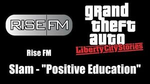 "GTA Liberty City Stories - Rise FM Slam - ""Positive Education"""
