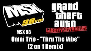 "GTA Liberty City Stories - MSX 98 Omni Trio - ""Thru The Vibe"" (2 on 1 Remix)"