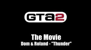 "GTA 2 (GTA II) - The Movie Dom & Roland - ""Thunder"""
