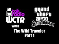 GTA- San Andreas - WCTR - The Wild Traveler (Part 1)