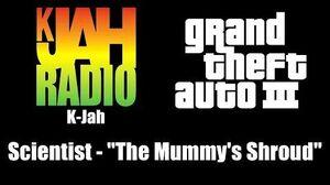 """GTA III (GTA 3) - K-Jah Scientist - """"The Mummy's Shroud"""""""