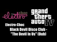 "GTA IV (GTA 4) - Electro-Choc - Black Devil Disco Club - ""The Devil In Us"" (Dub)"