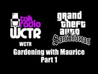 GTA- San Andreas - WCTR - Gardening with Maurice (Part 1)