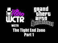 GTA- San Andreas - WCTR - The Tight End Zone (Part 1)