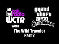 GTA- San Andreas - WCTR - The Wild Traveler (Part 2)