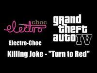 "GTA IV (GTA 4) - Electro-Choc - Killing Joke - ""Turn to Red"""