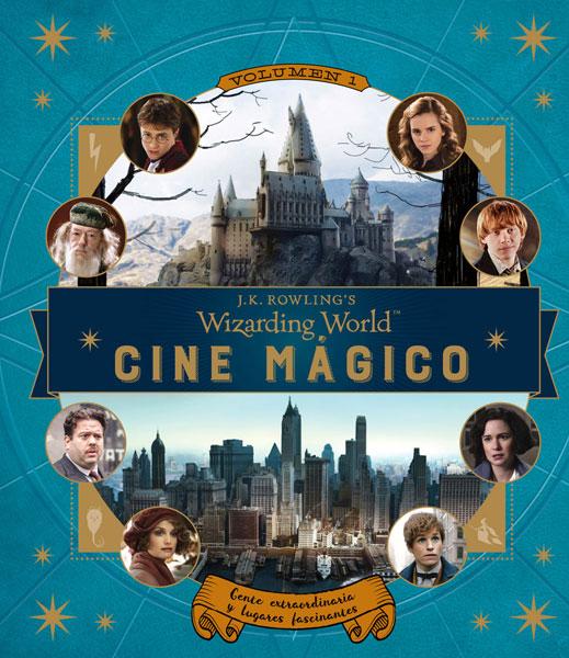 J. K. Rowling's Wizarding World - Cine mágico volumen 1: Gente extraordinaria y lugares fascinantes