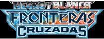 Negro y Blanco (TCG): Fronteras Cruzadas
