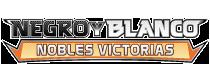 Negro y Blanco (TCG): Nobles Victorias