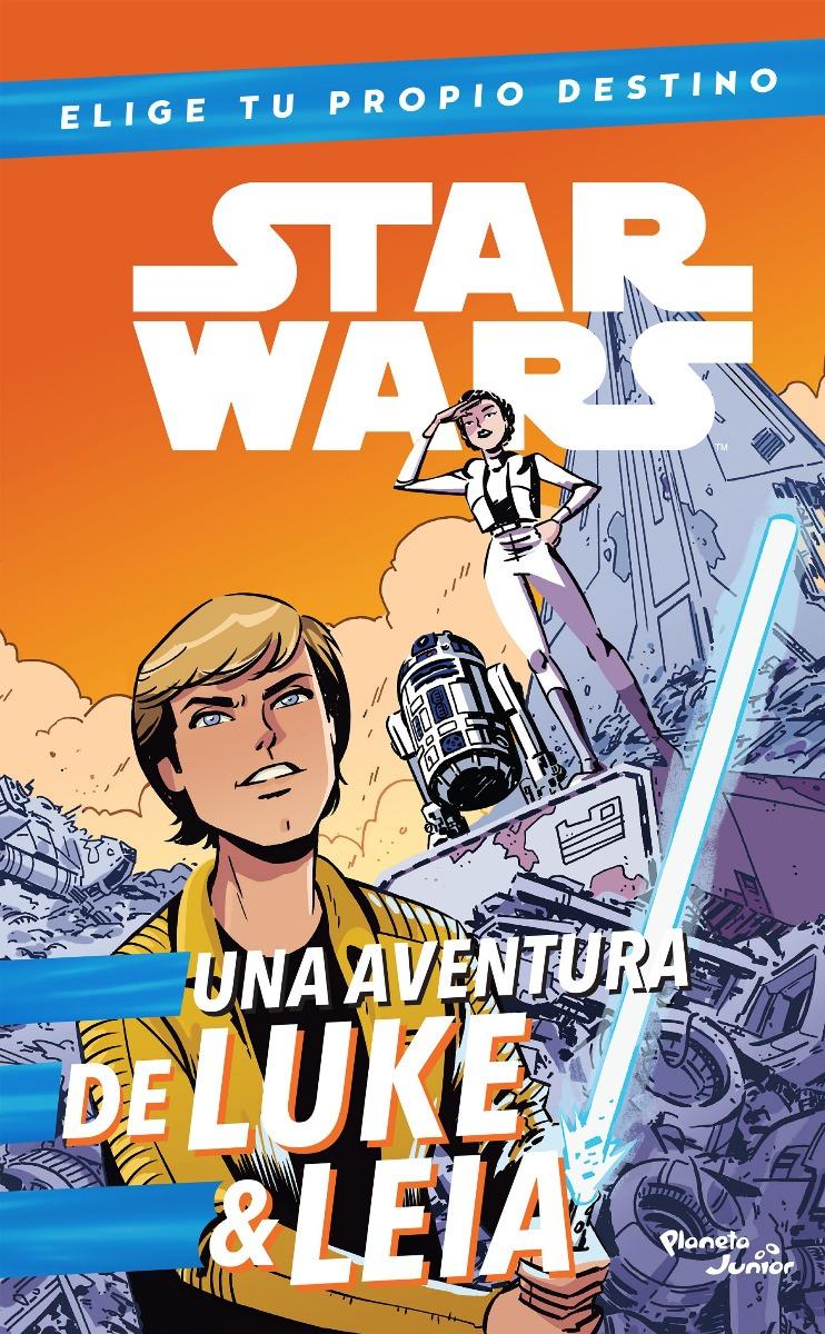 Elige Tu Propio Destino: Una Aventura de Luke & Leia