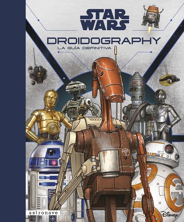 Star Wars: Droidography: La Guía Definitiva