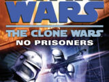 The Clone Wars: No Prisoners