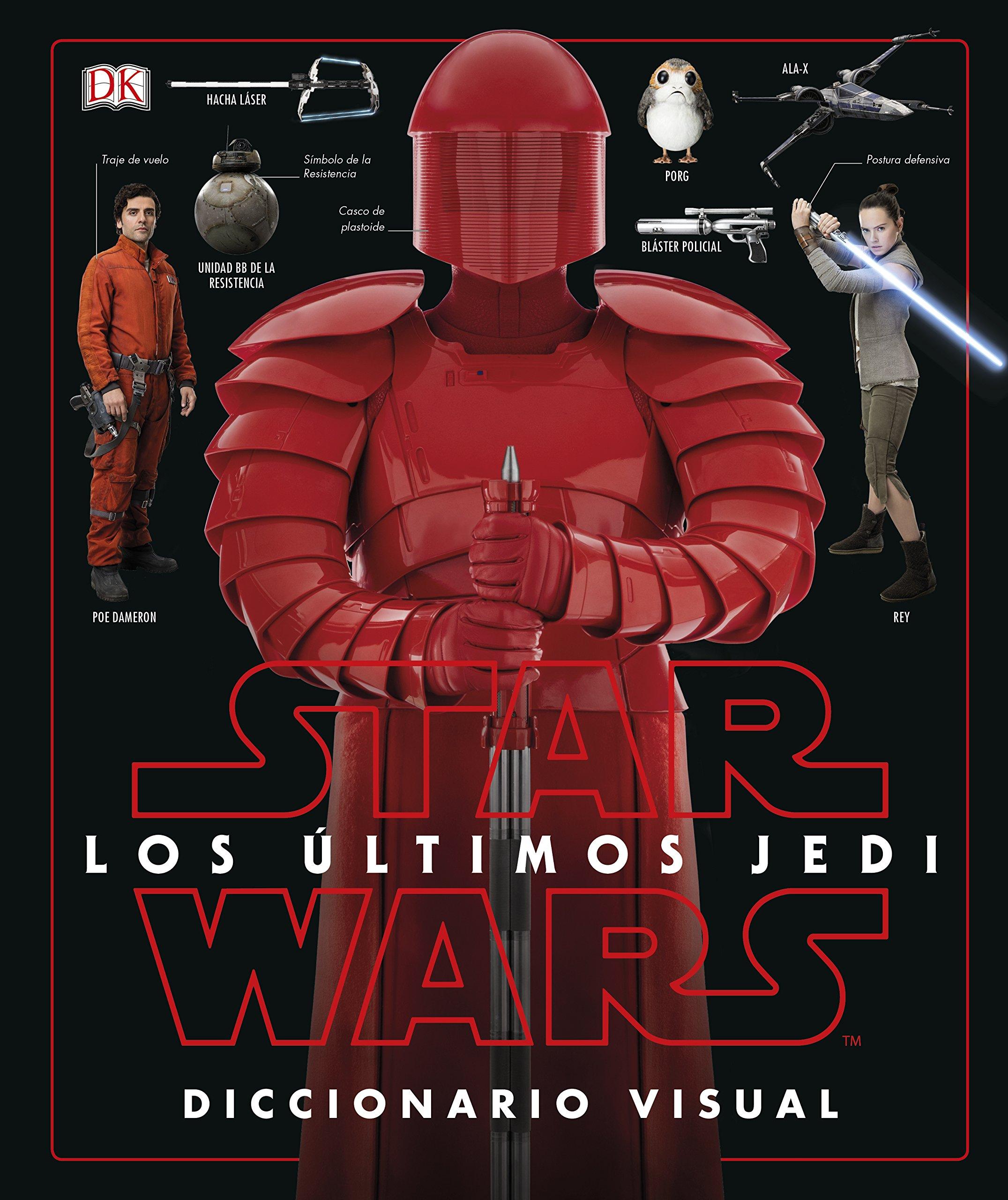 Star Wars: Los Últimos Jedi: Diccionario Visual