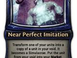 Near Perfect Imitation
