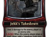 Jekk's Takedown