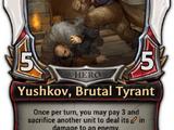 Yushkov, Brutal Tyrant